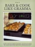 How to Bake & Cook Like Gramma