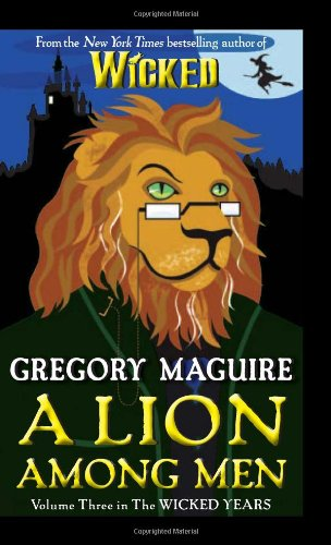A Lion Among Men: Volume Three in The Wicked Years