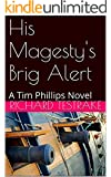 His Magesty's Brig Alert: A Tim Phillips Novel