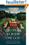 You Shall Worship One God: The Myster...