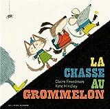 """Afficher """"La Chasse au grommelon"""""""