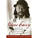 Voices Carry: Behind Bars and Backstage during China's Revolution and Reform (Asian Voices)