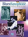 Blues Saxophone: An In-Depth Look at the Styles of the Masters