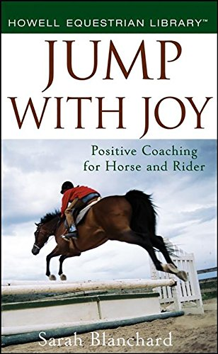 JUMP-WITH-JOY-POSITIVE-COACHING-FOR-HORSE-AND-RIDER-By-Sarah-Blanchard-VG