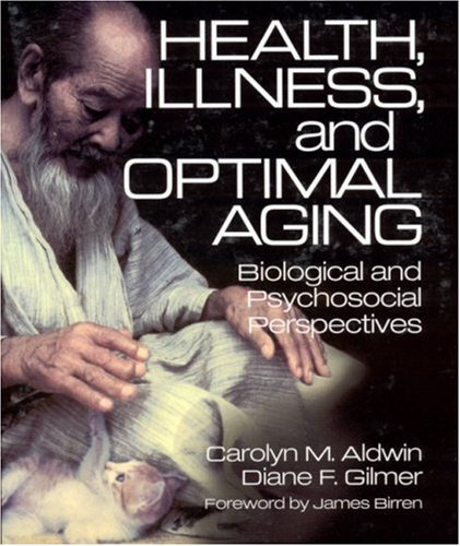 Health, Illness, and Optimal Aging: Biological and Psychosocial Perspectives