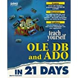 Teach Yourself Ole Db and Ado in 21 Days (Sams Teach Yourself...)