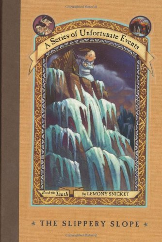 Cover of The Slippery Slope (A Series of Unfortunate Events, Book 10)