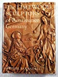 The Limewood Sculptors of Renaissance Germany, 1475-1525: Images and Circumstances (0300024231) by Baxandall, Michael