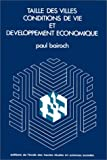 img - for Taille des villes, conditions de vie et developpement economique (Bibliotheque generale de l'Ecole des hautes etudes en sciences sociales) (French Edition) book / textbook / text book