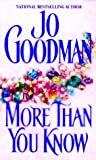 More Than You Know (0821765698) by Jo Goodman