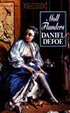 Moll Flanders/the Fortunes and Misfortunes of the Famous (0451524594) by Defoe, Daniel