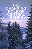img - for The Changing Role of Central Banks book / textbook / text book
