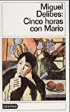 Cinco horas con Mario (Destinolibro): (Spanish Edition) (8423311309) by Delibes, Miguel