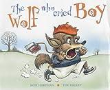 Bob Hartman The Wolf Who Cried Boy