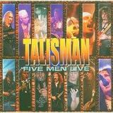 """Five Men Livevon """"Talisman"""""""