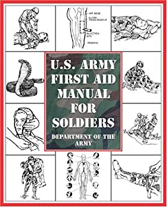 U.S. Army First Aid Manual for Soldiers by Department of the Army