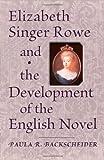 Elizabeth Singer Rowe and the Development of the English Novel