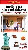 Ingles para Hispanohablantes Guia para el Lenguaje Visual (Visual Language Guide)