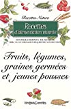 Recettes d'alimentation vivante : Fruits, lgumes, graines germes et jeunes pousses
