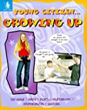 Growing Up (Young Citizen) (0750223464) by Brookes, Kate