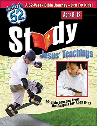 Study Jesus? Teachings: 52 Bible Lessons from the Gospels for Ages 8-12 (Route 52(TM))