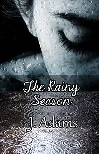 (FREE on 1/16) The Rainy Season by J. Adams - http://eBooksHabit.com