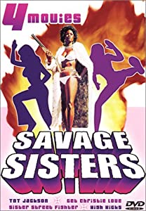 Savage Sisters (TNT Jackson / Get Christie Love / Sister Street Fighter / High Kicks)
