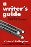 A Writer's Guide to Transitional Words and Expressions (0945045026) by Victor C. Pellegrino