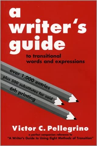 A Writer's Guide to Transitional Words and Expressions written by Victor C. Pellegrino