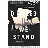 Divided We Stand: A Biography Of New York's World Trade Center ~ Eric Darton