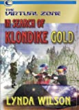 The Virtual Zone: In Search of Klondike Gold (On Time's Wing)