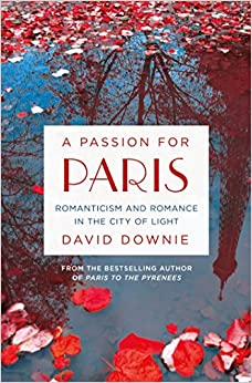 A Passion for Paris - David Downie