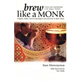 Brew Like a Monk: Trappist, Abbey, and Strong Belgian Ales and How to Brew Themby Tim Webb