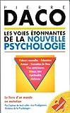 Les voies �tonnantes de la nouvelle psychologie par Daco