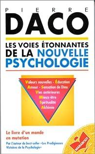 Les voies �tonnantes de la nouvelle psychologie par Pierre Daco