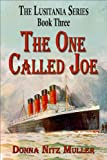 img - for The One Called Joe (The Lusitania Series Book 3) book / textbook / text book