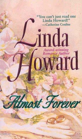 Almost Forever, LINDA HOWARD