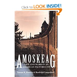 Amoskeag: Life and Work in an American Factory-City (Library of New England) by Tamara K. Hareven and Randolph Langenbach