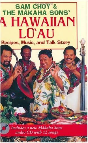 Sam Choy & the Makaha Sons' A Hawaiian Luau