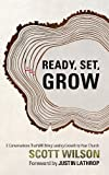 img - for Ready, Set, Grow!: 3 Conversations That Will Bring Lasting Growth to Your Church book / textbook / text book