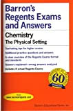 img - for Barron's Regents Exams and Answers: Chemistry - The Physical Setting (Barron's Educational Series) book / textbook / text book