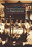 img - for Jewish Community of Shreveport (LA) (Images of America) book / textbook / text book