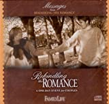 img - for Messages From Rekindling the Romance: A One-Day Event for Couples (Chicago, September 13, 2003) (Rekindling the Romance) book / textbook / text book
