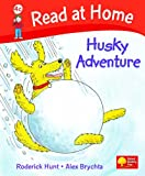 Husky Adventure (Read at Home, Level 4c) (019838419X) by Hunt, Roderick