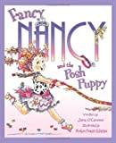 Fancy Nancy and the Posh Puppy (Fancy Nancy) Jane O'Connor