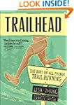 Trailhead: The Dirt on All Things Tra...