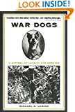 War Dogs: A History of Loyalty and Heroism