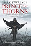 Mark Lawrence Prince of Thorns (The Broken Empire, Book 1) (Broken Empire 1)