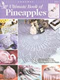 Ultimate Book of Pineapples (Annie's Attic: Crochet)