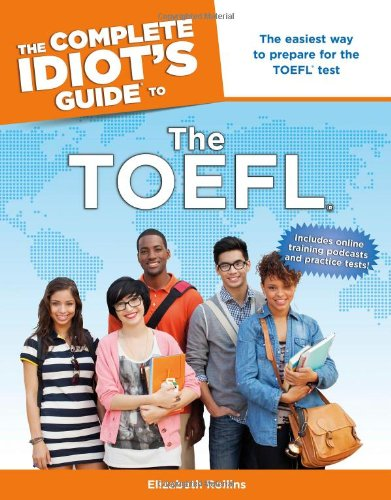 The Complete Idiot'S Guide To The Toefl (Idiot'S Guides)
